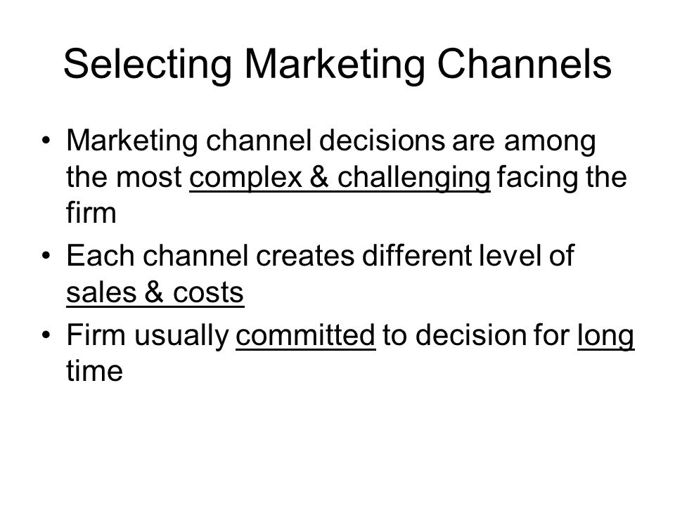 Selecting Marketing Channels