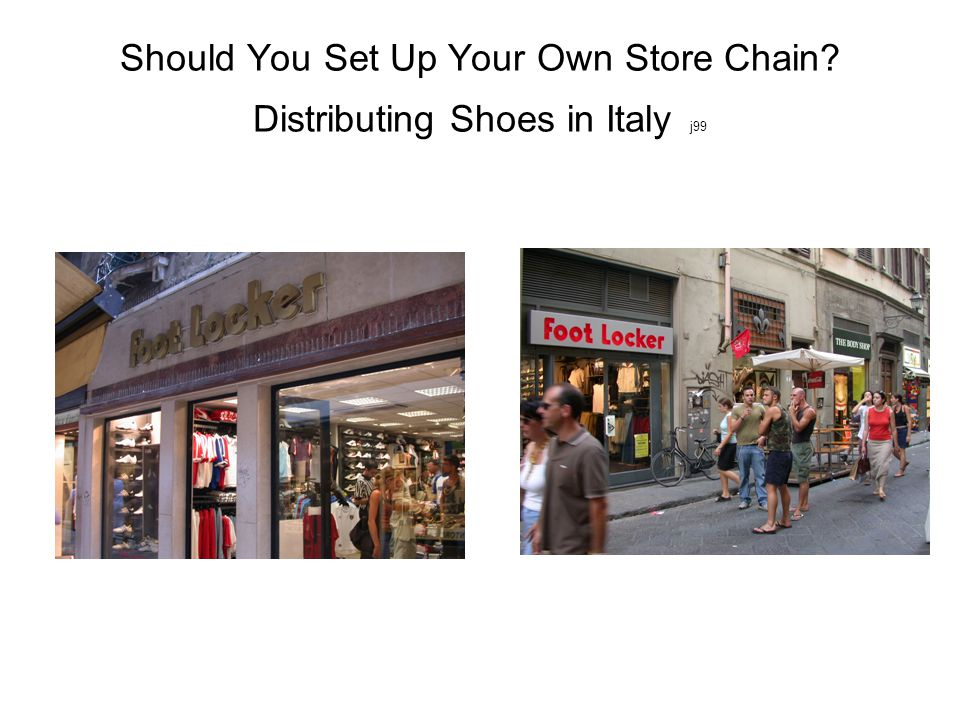 Should You Set Up Your Own Store Chain Distributing Shoes in Italy j99