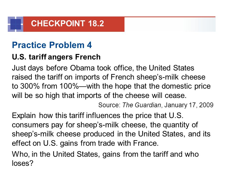 Practice Problem 4 CHECKPOINT 18.2 U.S. tariff angers French