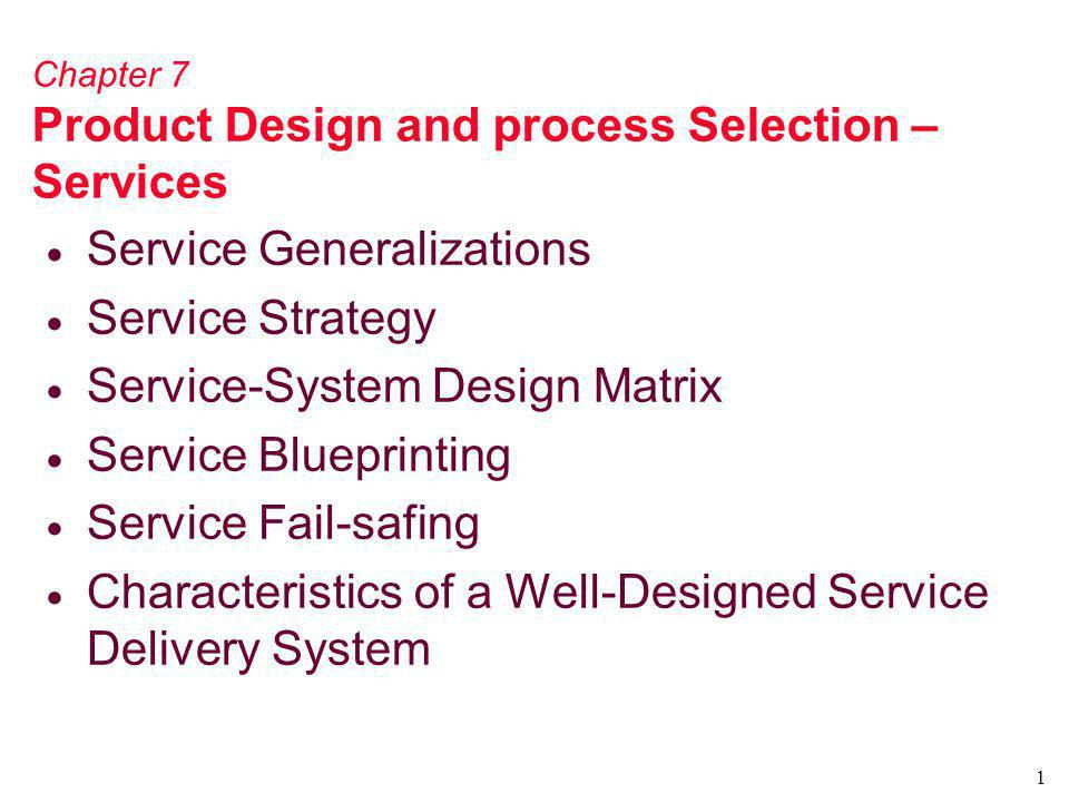 Chapter 7 Product Design and process Selection – Services