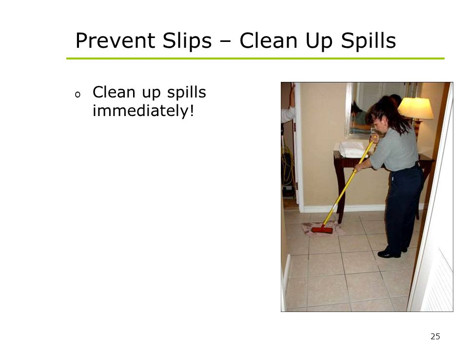 Prevent Slips – Clean Up Spills