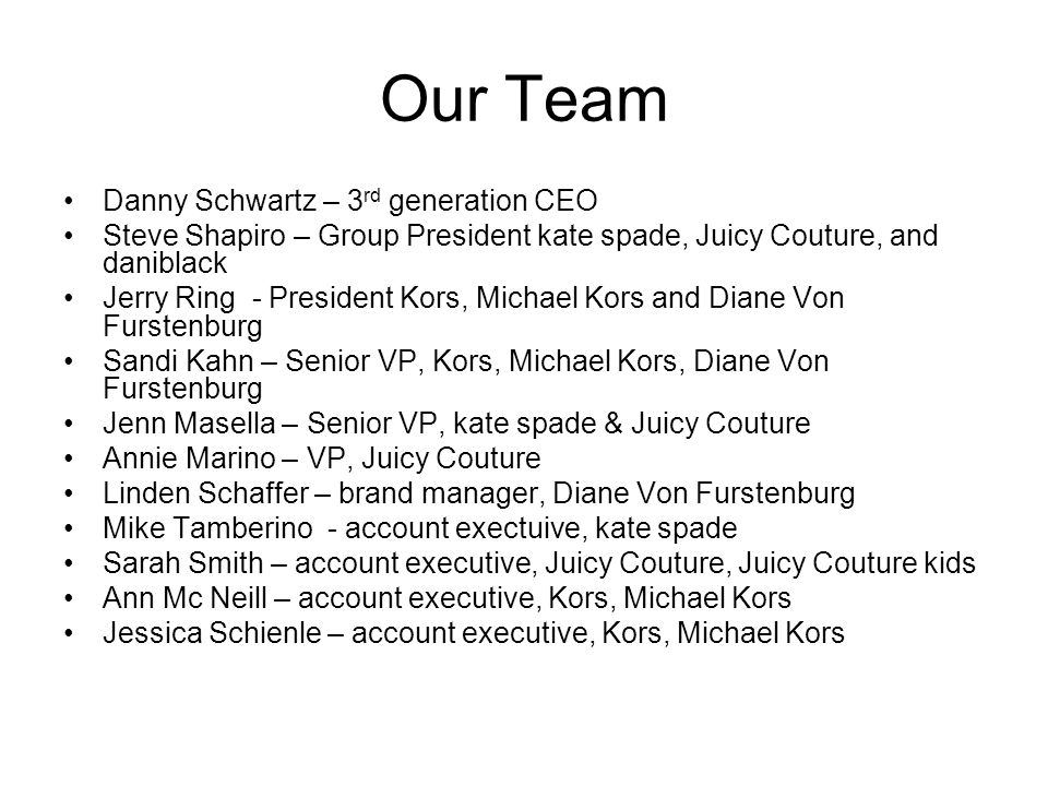 Our Team Danny Schwartz – 3rd generation CEO
