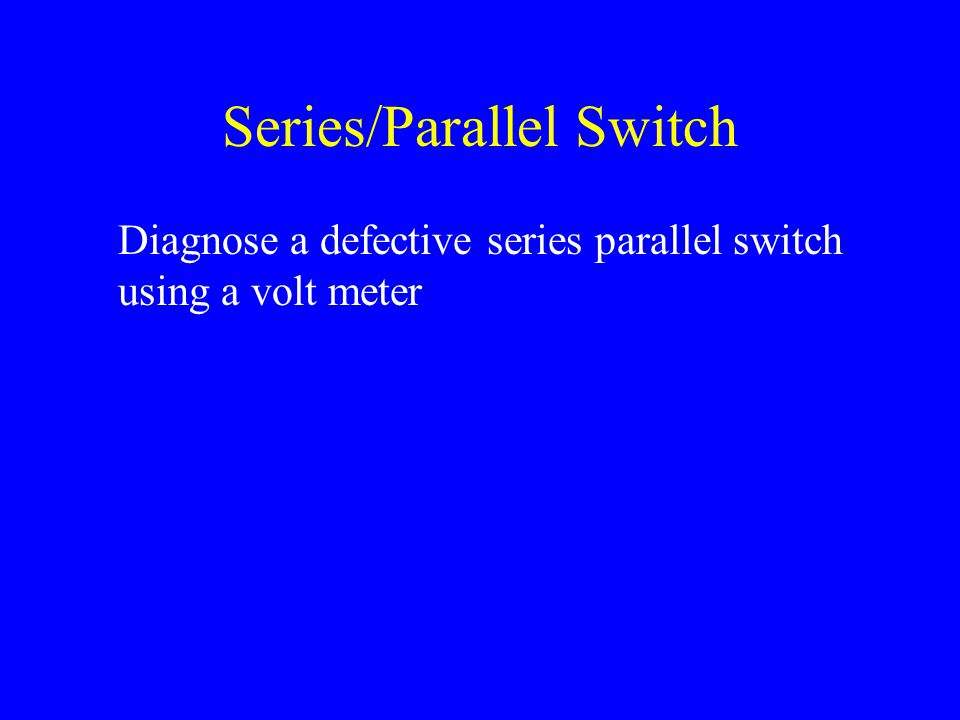 Series/Parallel Switch