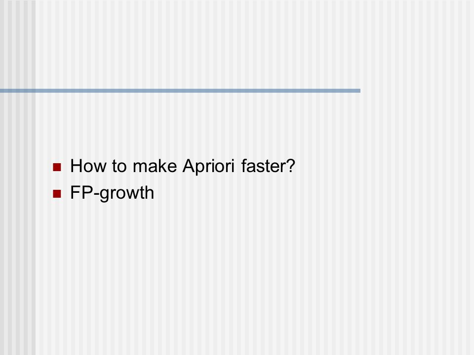 How to make Apriori faster