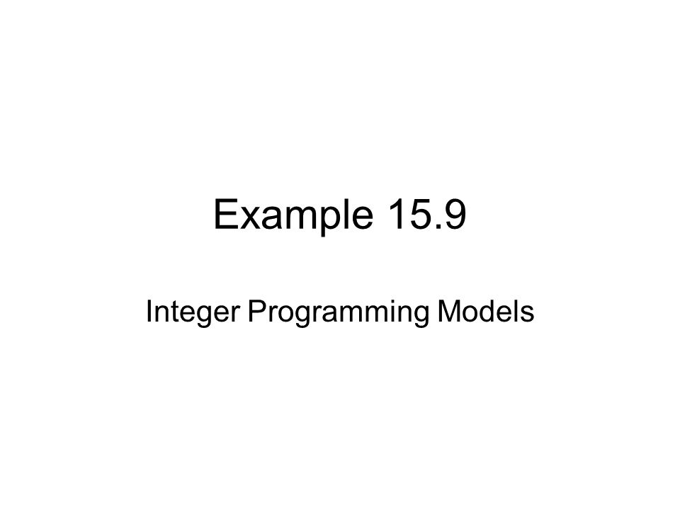 Integer Programming Models