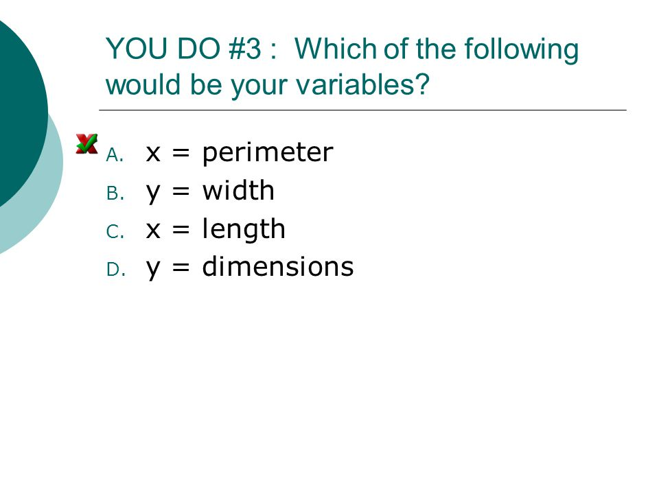 YOU DO #3 : Which of the following would be your variables