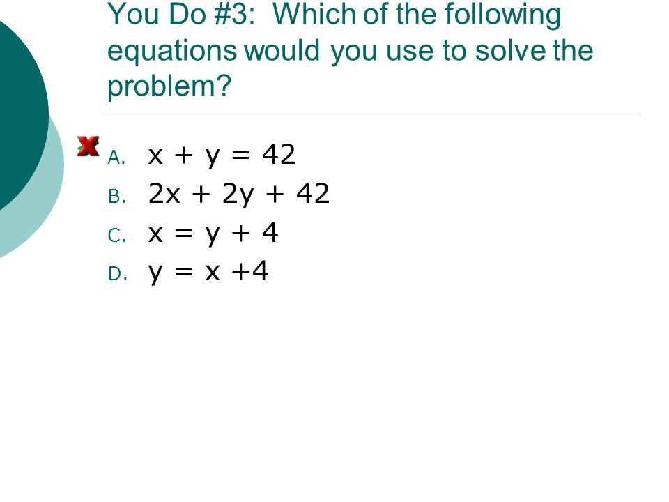 You Do #3: Which of the following equations would you use to solve the problem