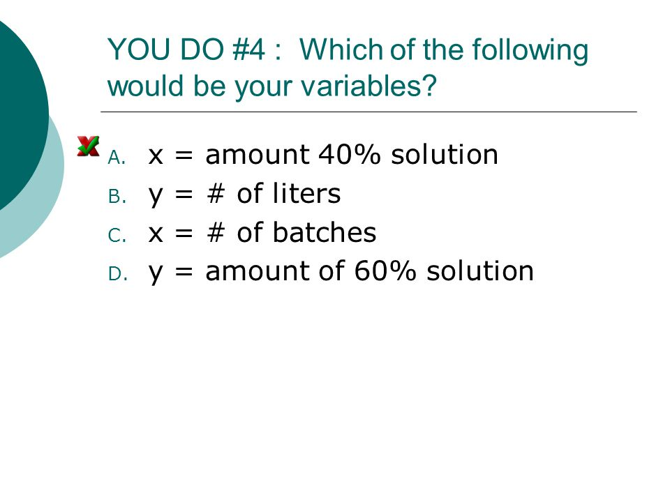 YOU DO #4 : Which of the following would be your variables