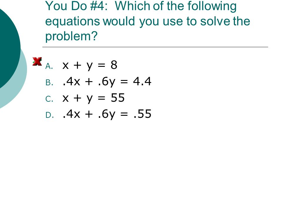 You Do #4: Which of the following equations would you use to solve the problem