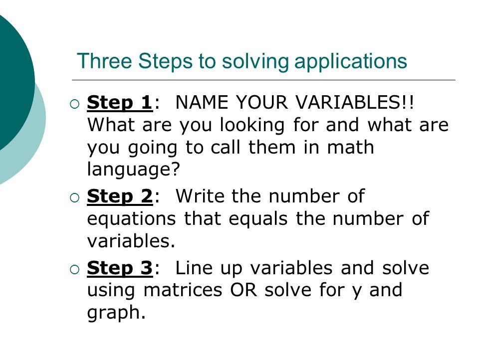 Three Steps to solving applications