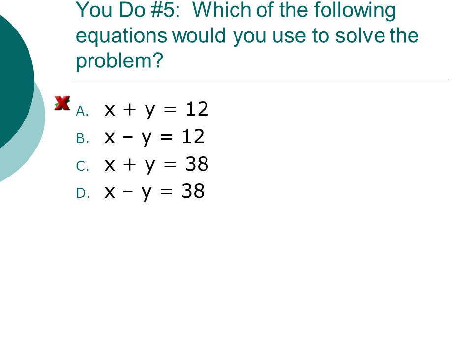 You Do #5: Which of the following equations would you use to solve the problem