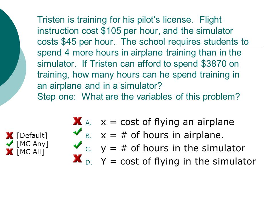 x = cost of flying an airplane x = # of hours in airplane.