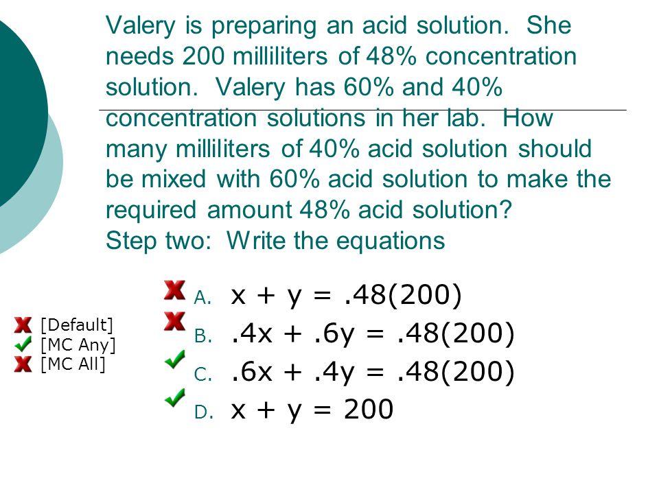 x + y = .48(200) .4x + .6y = .48(200) .6x + .4y = .48(200) x + y = 200