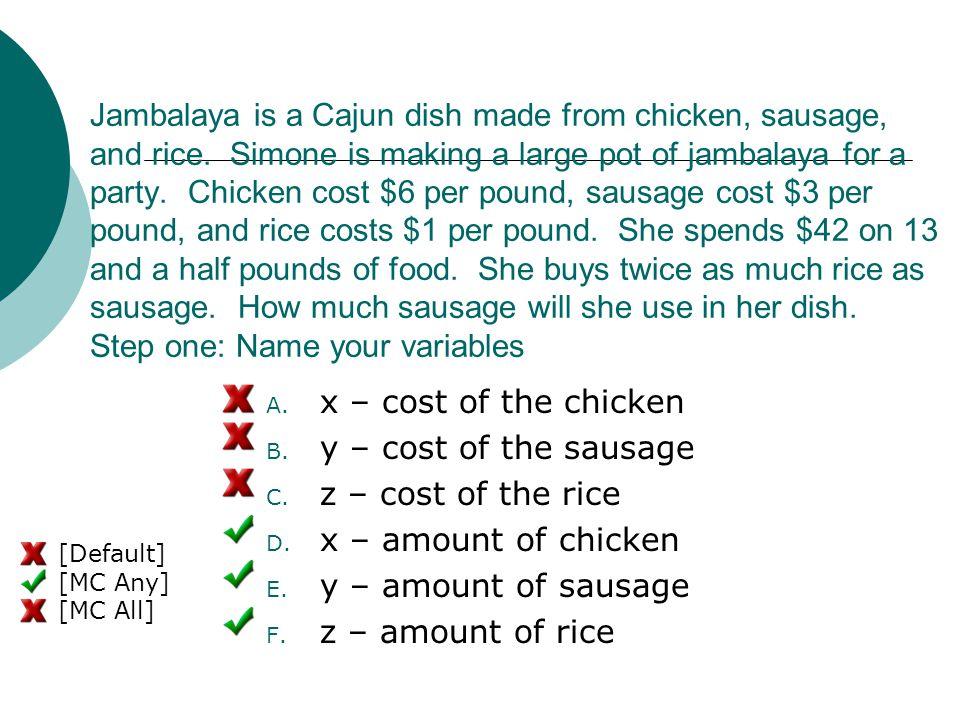 Jambalaya is a Cajun dish made from chicken, sausage, and rice