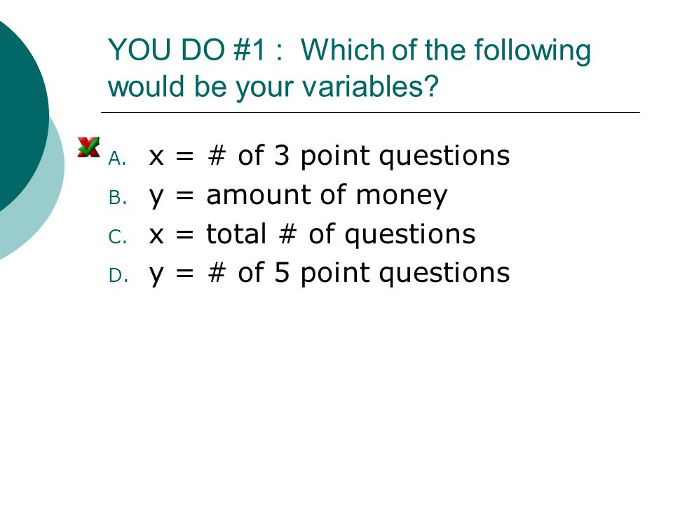 YOU DO #1 : Which of the following would be your variables