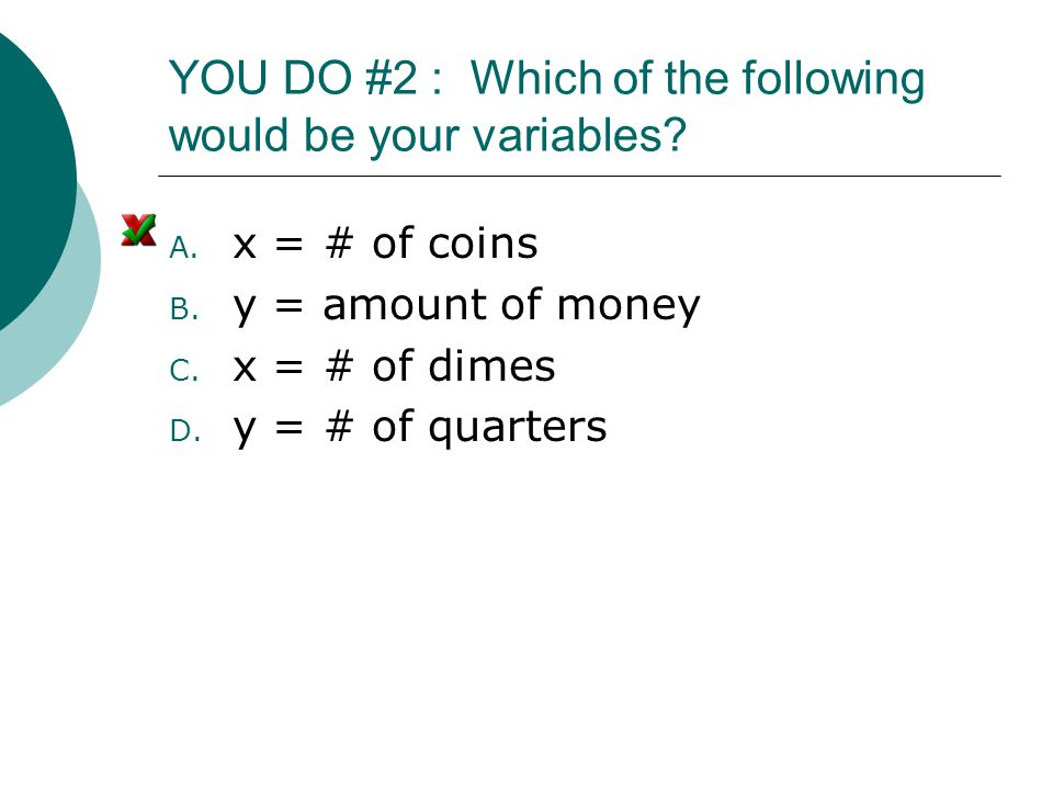 YOU DO #2 : Which of the following would be your variables