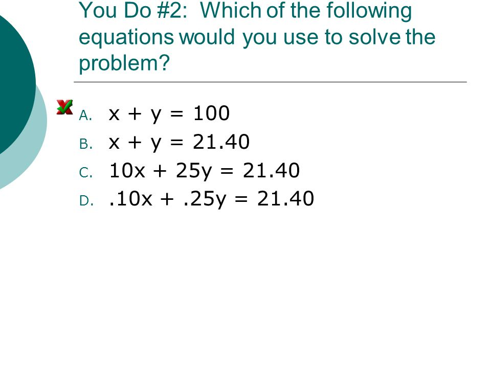 You Do #2: Which of the following equations would you use to solve the problem
