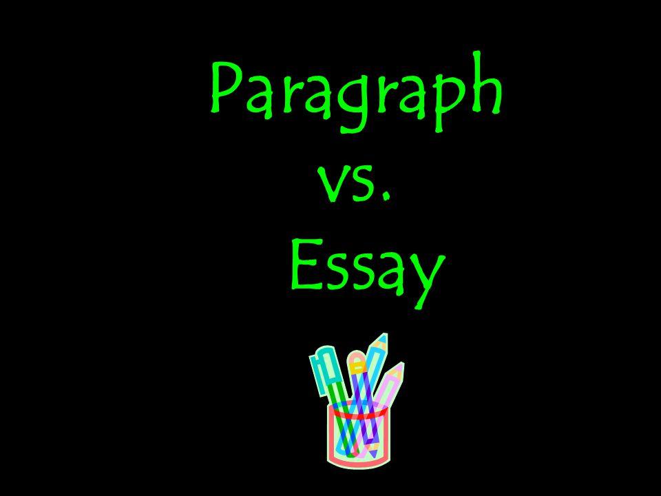 Paragraph vs. Essay