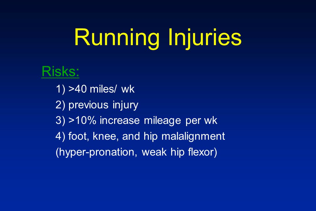Running Injuries Risks: 1) >40 miles/ wk 2) previous injury
