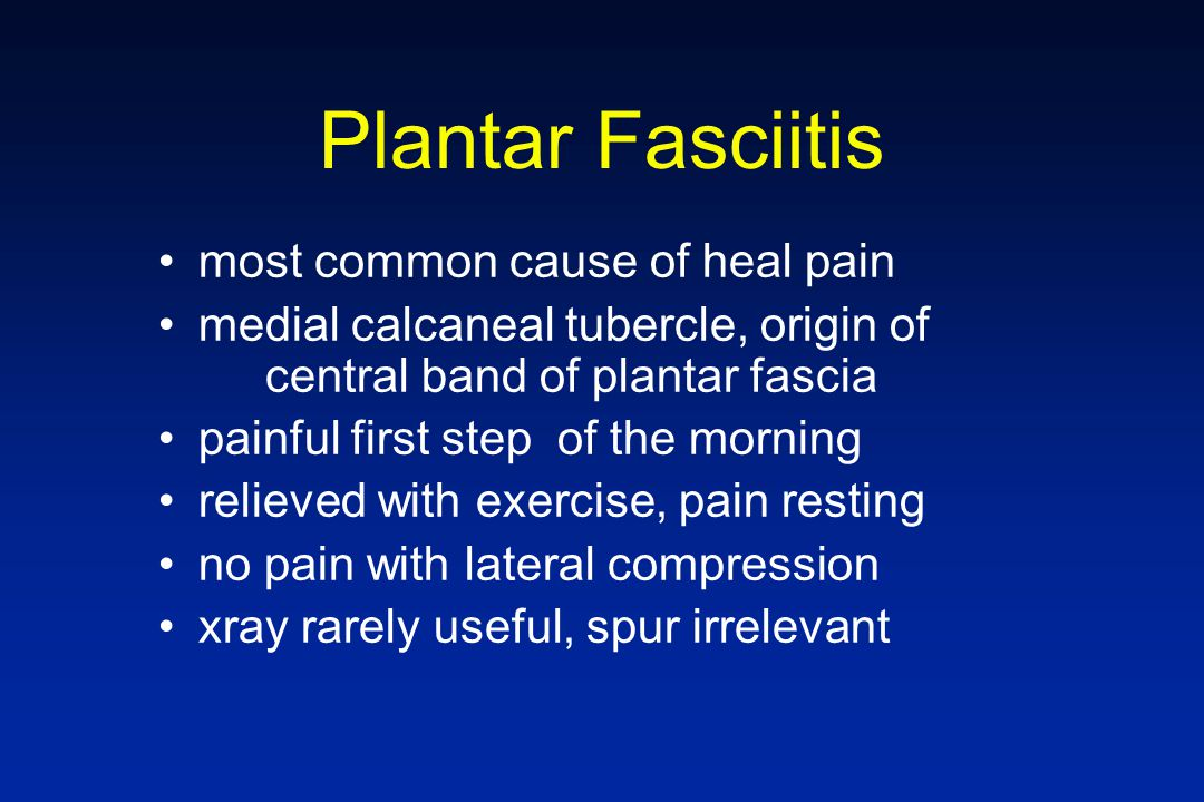 Plantar Fasciitis most common cause of heal pain