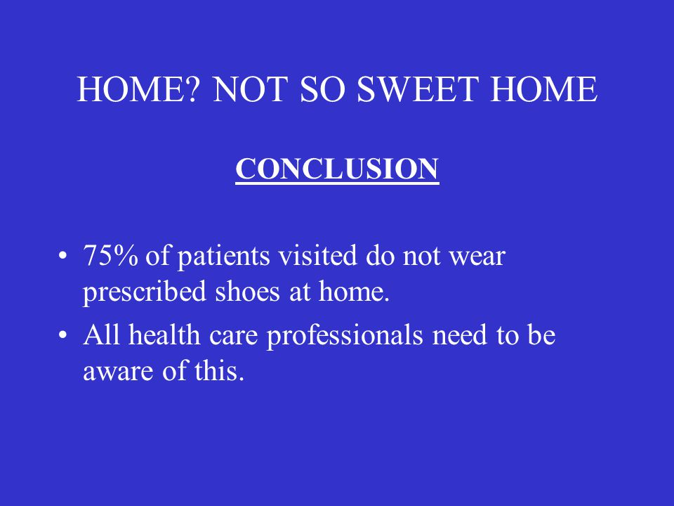HOME NOT SO SWEET HOME CONCLUSION