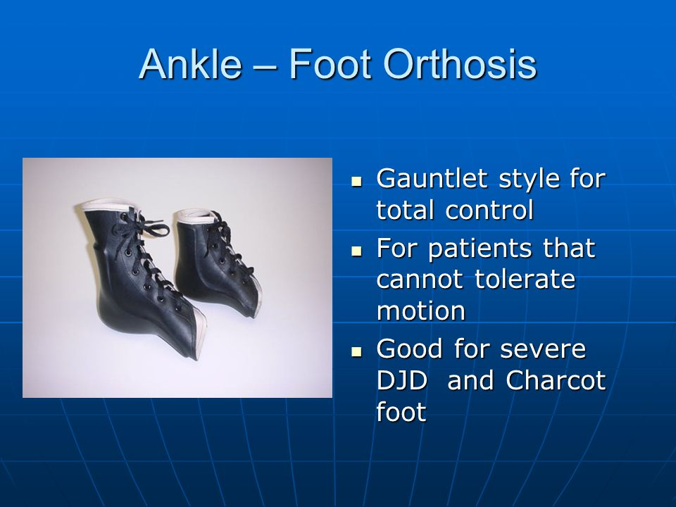 Ankle – Foot Orthosis Gauntlet style for total control