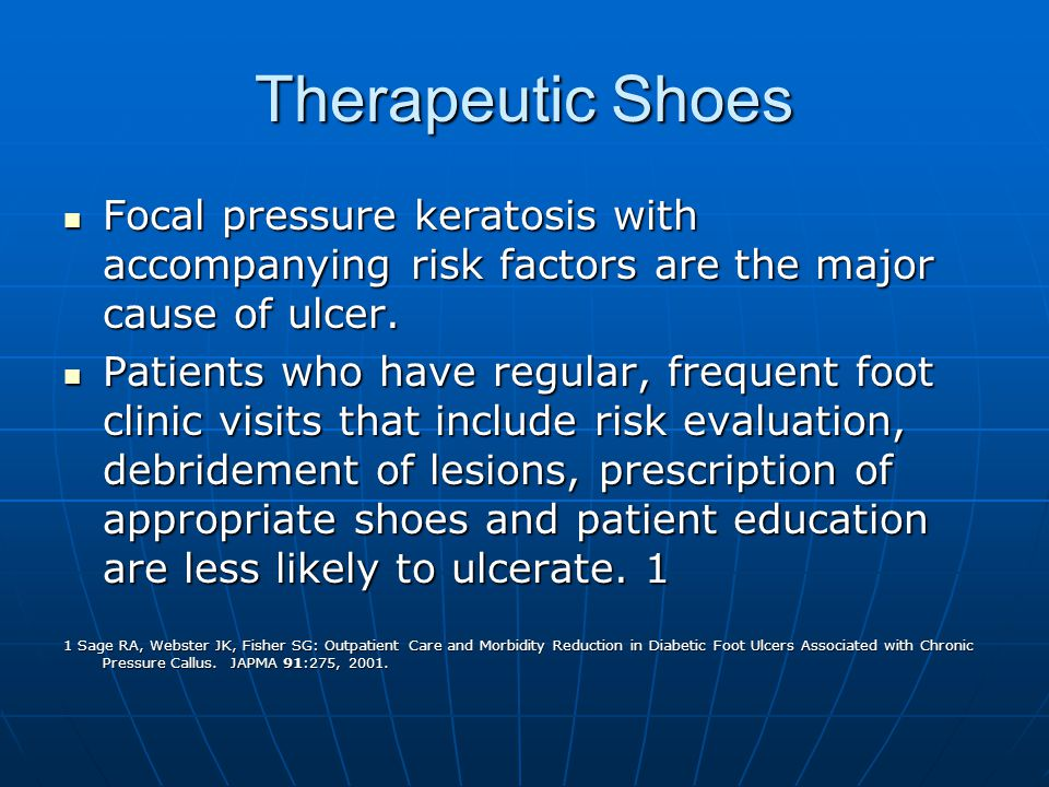 Therapeutic Shoes Focal pressure keratosis with accompanying risk factors are the major cause of ulcer.