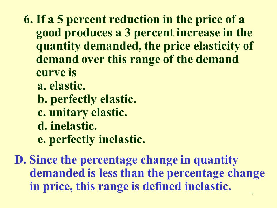 6. If a 5 percent reduction in the price of a