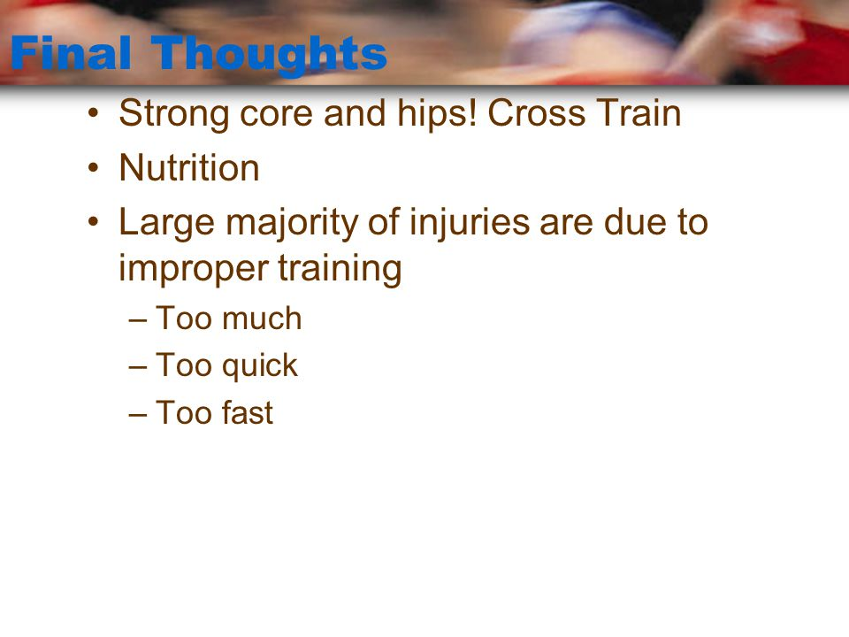 Final Thoughts Strong core and hips! Cross Train Nutrition