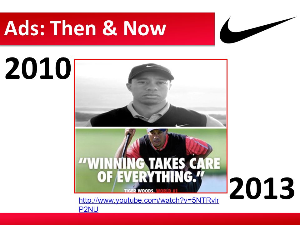Ads: Then & Now 2010 2013 http://www.youtube.com/watch v=5NTRvlrP2NU