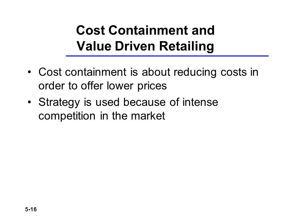 Cost Containment and Value Driven Retailing