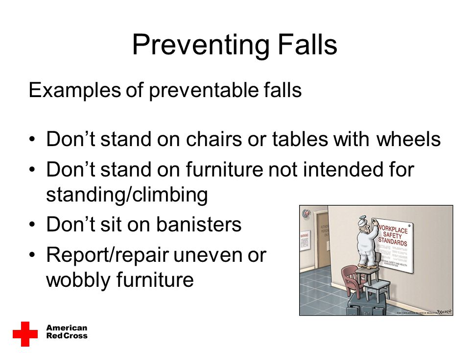Preventing Falls Examples of preventable falls