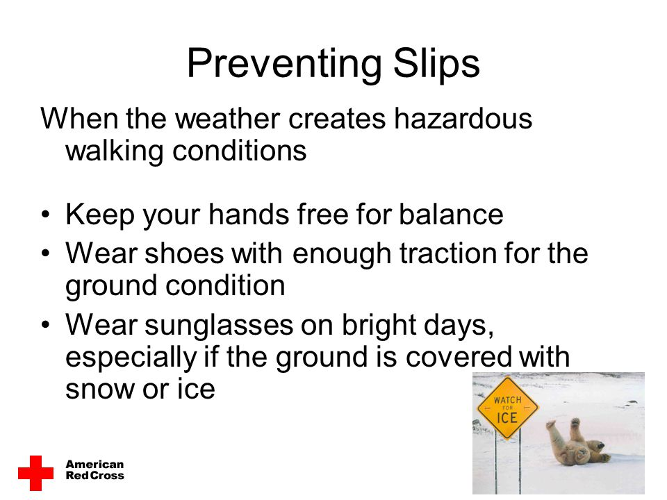 Preventing Slips When the weather creates hazardous walking conditions