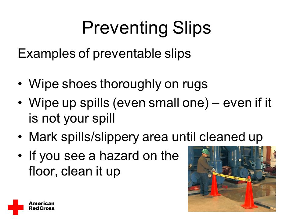 Preventing Slips Examples of preventable slips
