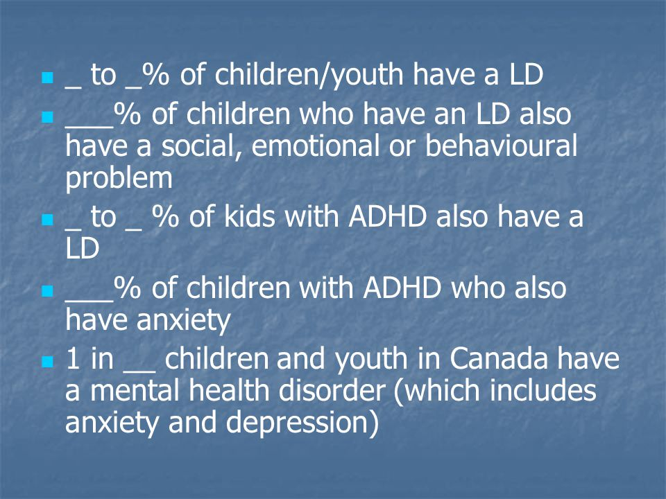 _ to _% of children/youth have a LD