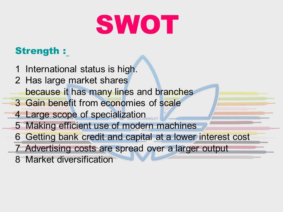 SWOT Strength : 1 International status is high.