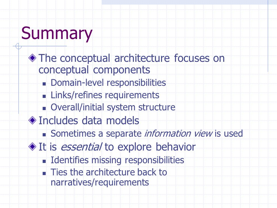 Summary The conceptual architecture focuses on conceptual components