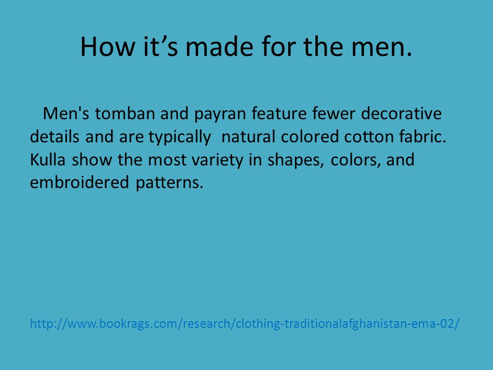 How it's made for the men.