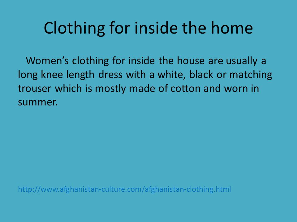 Clothing for inside the home