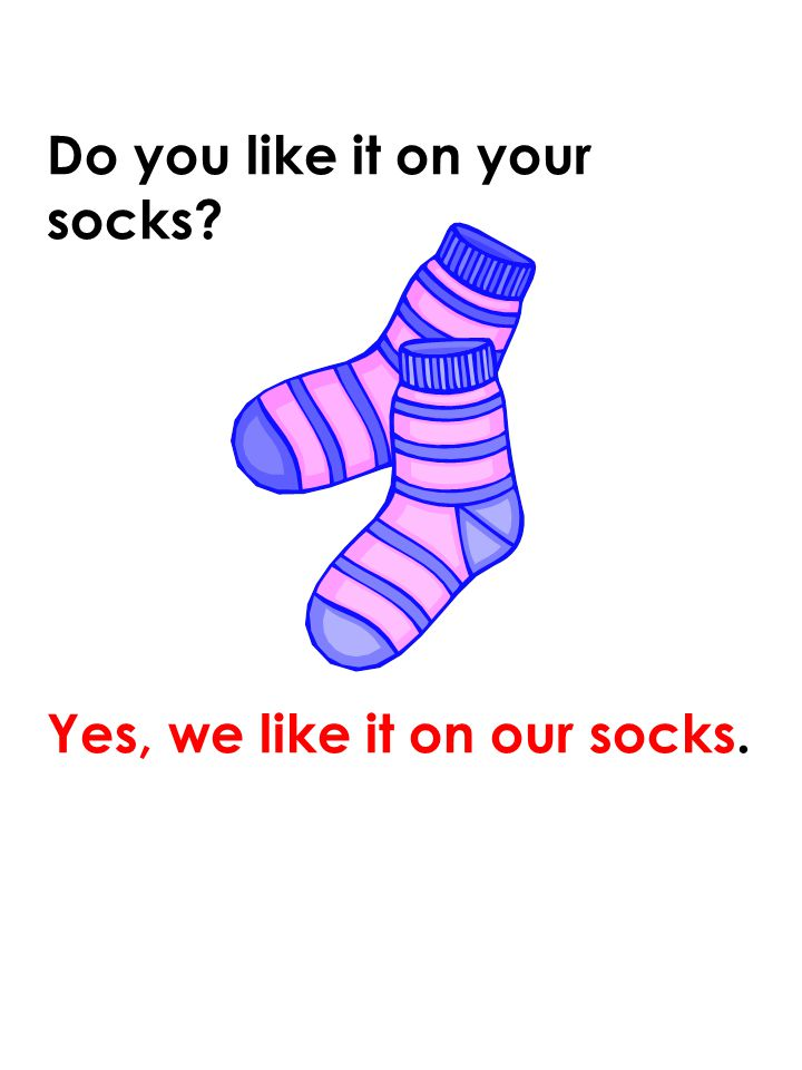 Do you like it on your socks
