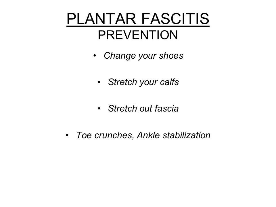 PLANTAR FASCITIS PREVENTION