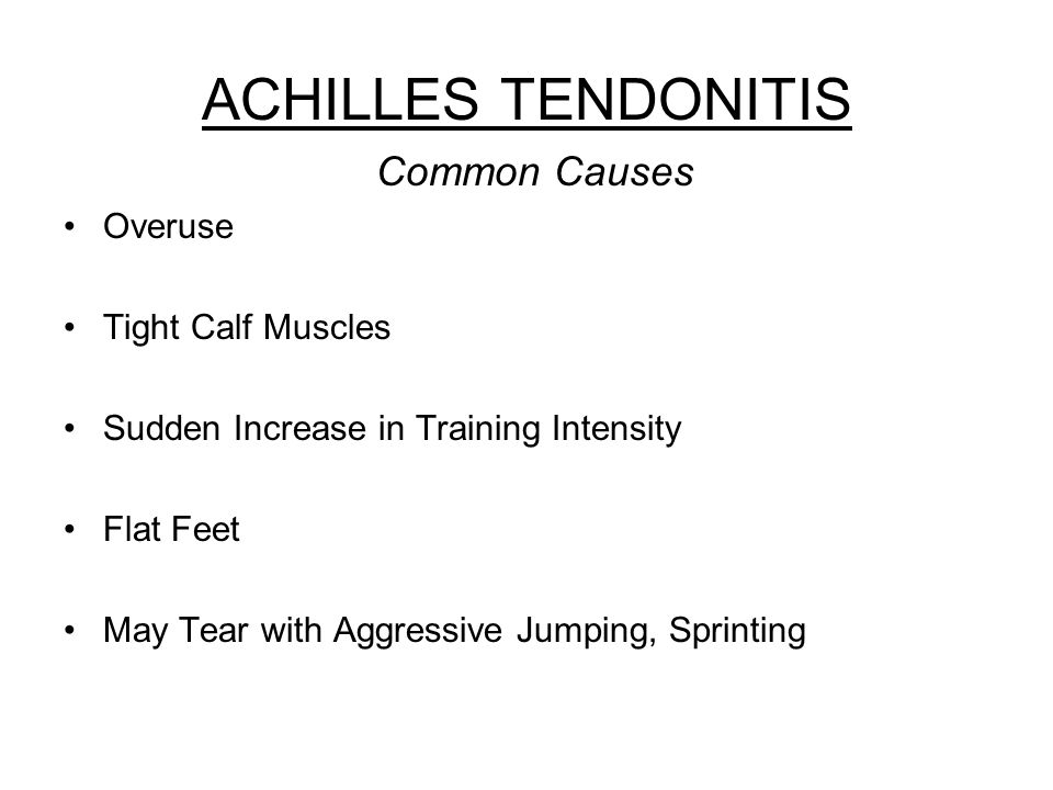 ACHILLES TENDONITIS Common Causes Overuse Tight Calf Muscles