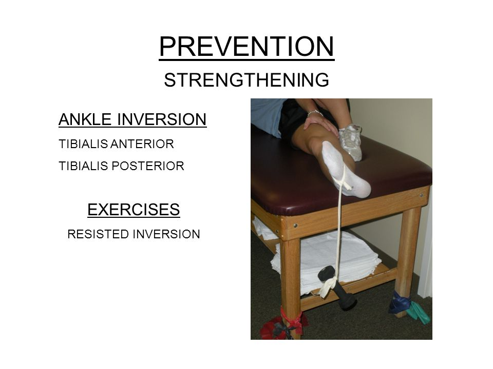 PREVENTION STRENGTHENING ANKLE INVERSION EXERCISES TIBIALIS ANTERIOR