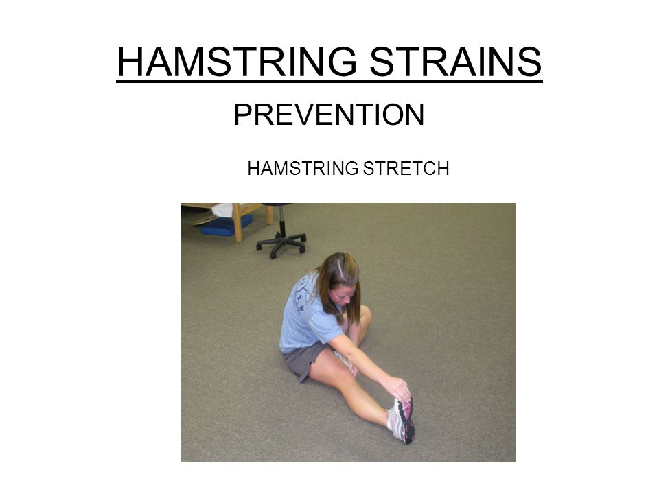 HAMSTRING STRAINS PREVENTION HAMSTRING STRETCH