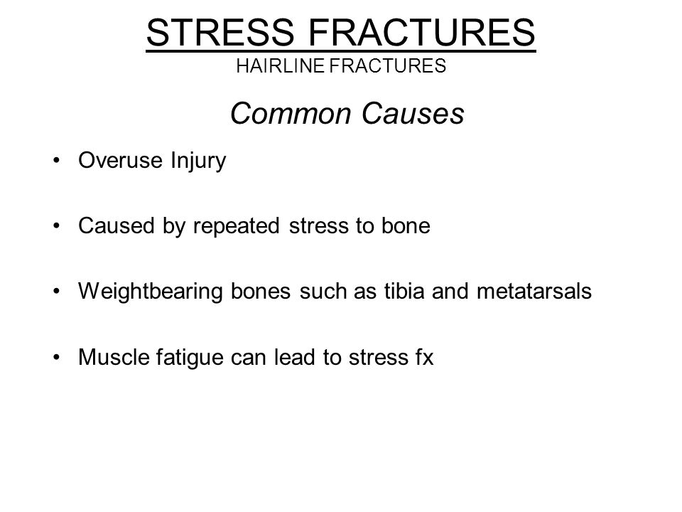 STRESS FRACTURES HAIRLINE FRACTURES