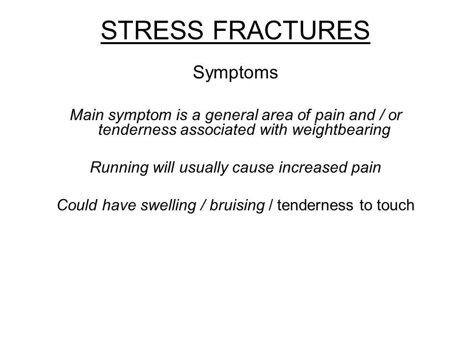 STRESS FRACTURES Symptoms