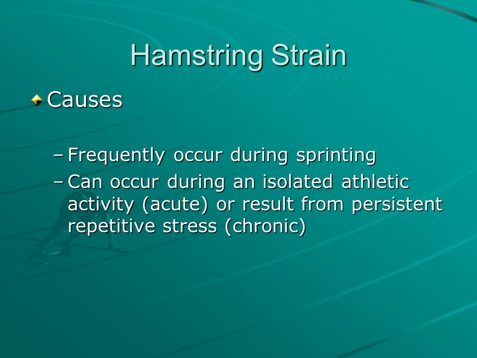 Hamstring Strain Causes Frequently occur during sprinting