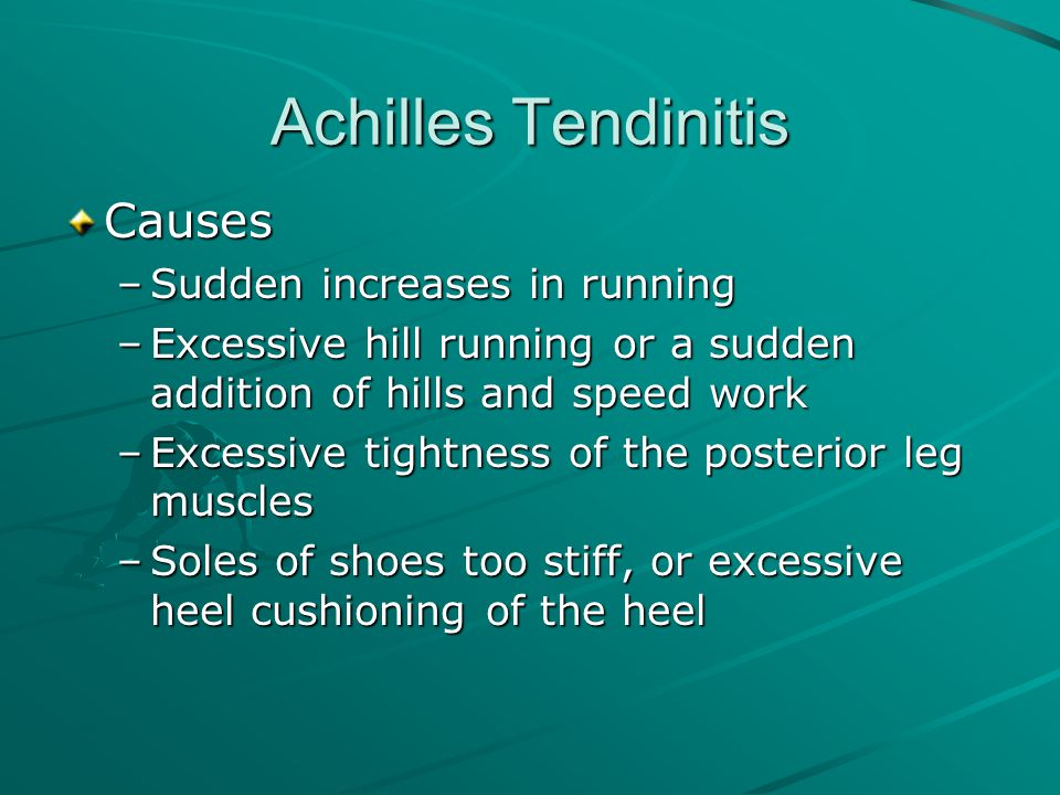 Achilles Tendinitis Causes Sudden increases in running