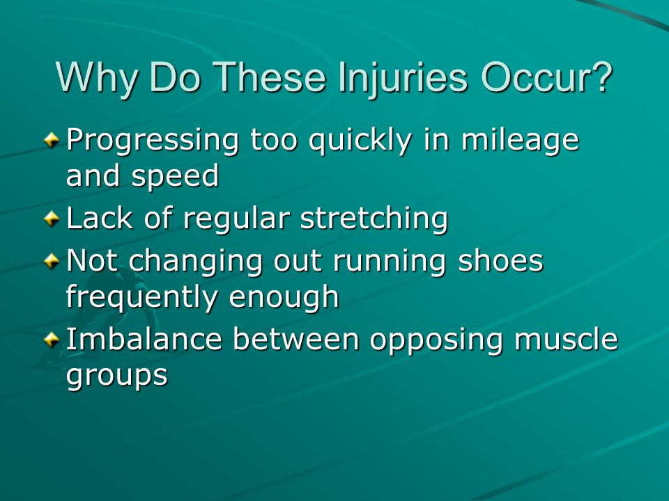 Why Do These Injuries Occur