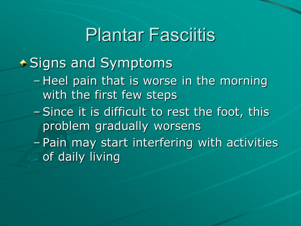 Plantar Fasciitis Signs and Symptoms